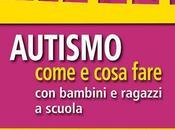 AUTISMO, COME COSA FARE BAMBINI RAGAZZI SCUOLA, Cottini Lucio, Vivanti Giacomo, Giunti, 2015