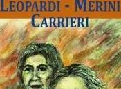 Viaggio meraviglioso nell'universo poetico Leopardi Merini Carrieri