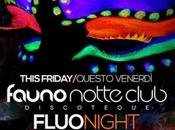 Fauno Notte Club Sorrento (NA): ogni venerdi' Fluo Night!