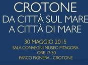 """Sabato convegno: """"Crotone città mare mare"""""""