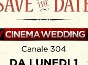 Cinema Wedding, accende canale dedicato alle commedie d'amore