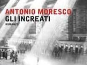 """""""Gli increati"""": intervista Antonio Moresco"""