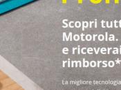 Promozione Cash Back Pronto Moto: fino euro rimborso compra Motorola