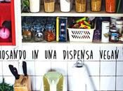 Curiosando dispensa vegan…