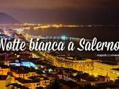 Notte Bianca 2015 Salerno Programma degli eventi