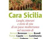CARA SICILIA Luoghi, itinerari storie vita paese mediterraneo AA.VV. Libri Mediterranei