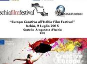 Europa Creativa all'Ischia Film Festival 2015