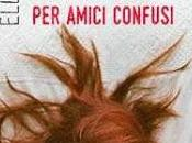 "Recensione: ""REGOLE D'AMORE AMICI CONFUSI"" Ellie Cahill."