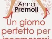 """giorno perfetto innamorarsi"""" Anna Premoli"""
