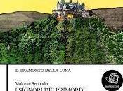 """Recensione tramonto della luna: Signori Primordi"""" Andrea Micalone"""