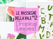 Rassegne della Vale Tropical Leaves (Foglie Tropicali)