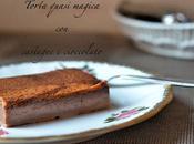Torta quasi magica alle castagne cioccolato