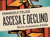 EMANUELE FELICE Ascesa declino Storia economica d'Italia, Mulino