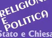 Libera Chiesa libero Stato, quale libertà parlano?