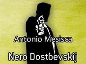 """Novembre """"Nero Dostoevskij"""" Antonio Mesisca alla Feltrinelli piazza"""