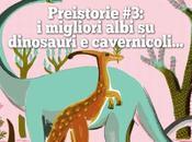 migliori libri illustrati dinosauri preistoria