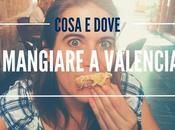 Dove cosa mangiare Valencia (low cost non)