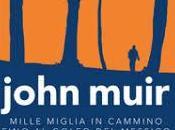 John Muir, l'uomo mise cammino attraverso l'America
