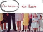 micro intervista Alice Blossom