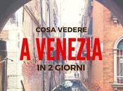 Cosa vedere Venezia giorni