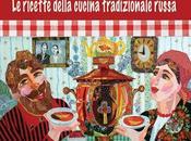 """Arriva libreria seconda edizione riveduta accresciuta volume Tatiana Kalinina, """"Non solo caviale. ricette della cucina tradizionale russa"""", Edizioni Zisa, 128, euro 15,00"""