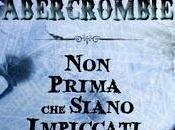 Recensione: PRIMA SIANO IMPICCATI Abercrombie