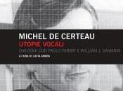 "TERZO SGUARDO n.52: Michel Certeau, ""Utopie vocali. Dialoghi Paolo Fabbri William Samarin"""