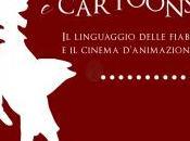 """Roma, presentazione libro """"Parole Cartoons linguaggio delle fiabe cinema d'animazione"""""""