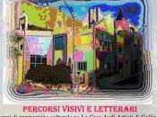 MOSTRA COLLETTIVA PERCORSI VISIVI LETTERARI anni promozione culturale Casa degli Artisti Gallipoli.