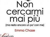 cercarmi più, Emma Chase