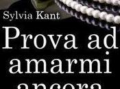 "Anteprima: ""PROVA AMARMI ANCORA"" Sylvia Kant."