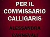 "Anteprima: ""UNO STRANO CASO COMMISSARIO CALLIGARIS"" Alessandra Carnevali"
