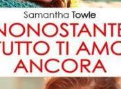 """Recensione """"Nonostante tutto ancora"""" Samantha Towle"""