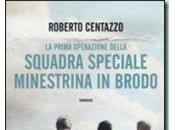 """Recensione """"Squadra speciale Minestrina Brodo"""" Roberto Centazzo"""