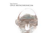 """Gianluca Garrapa recensisce Satisfiction """"Opus Metachronicum"""" Sonia Caporossi"""