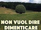 Libri: 'Non vuol dire dimenticare' Riccardo Schiroli