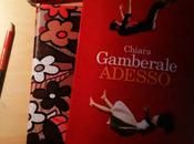 Adesso, Chiara Gamberale