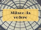 Milano vedere: angoli insoliti