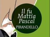 Recensione: Mattia Pascal Luigi Pirandello