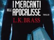 Recensione mercanti dell'apocalisse L.K.Brass
