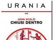 Chiusi dentro John Scalzi (Urania 1632)