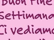 Buon Fine Settimana!!!