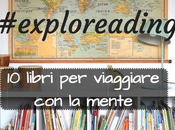 #exploreading: libri viaggiare mente