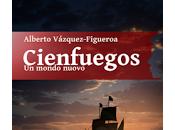 Cienfuegos mondo nuovo Alberto Vazquez-Figueroa