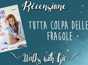 """Recensione """"Tutta colpa delle fragole"""" Sistiana Lombardi"""