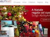 AbilityArt: Natale donare anche maniera solidale