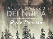 """Anteprima: """"NEL MEZZO NULLA"""" Roan Parrish"""