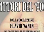 PITTORI '900 dalla collezione Flavio Vanin