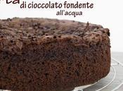 Torta cioccolato fondente all'acqua senza glutine latte