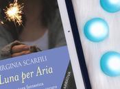 """Recensione: """"Luna Aria"""" Virginia Scarfili"""